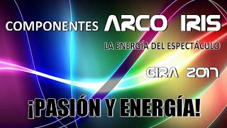 Orquesta Arco Iris - Componentes Gira 2017: ¡PASIÓN Y ENERGÍA!
