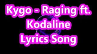 Kygo - Raging ft. Kodaline Lyrics