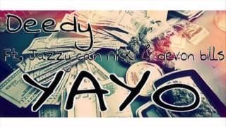 Deedy - YAYO (Ft.Devon Bills Jazzy Cain & Rikki)