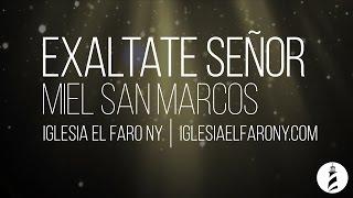 Exaltate Senor - Miel San Marcos LETRA LYRICS