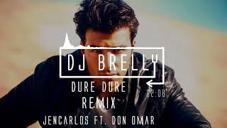 Jencarlos Ft. Don Omar - Dure Dure Remix - DJ Brelly Remix