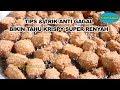 Resep Tahu Krispy Pedagang Serta Tips & Trik Sukses Cara Buatnya