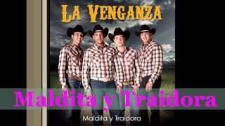 Grupo La Venganza 2013 - Maldita y Traidora