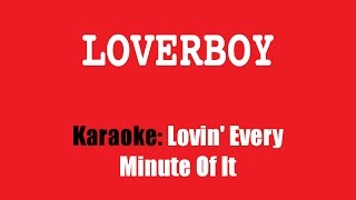 Karaoke: Loverboy / Lovin' Every Minute Of It