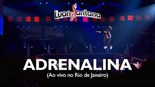 Luan Santana - Adrenalina - DVD Ao Vivo no Rio de Janeiro [Vídeo Oficial]