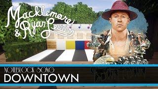 Macklemore & Ryan Lewis -DOWNTOWN - Minecraft Note Block Song
