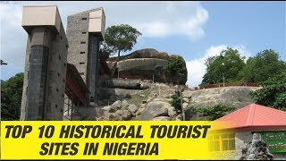 Top 10 Historical Tourist Sites to Visit in Nigeria width=
