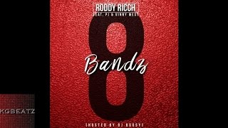 Roddy Rich ft. PJ, Vinny West - 8 Bandz [Prod. By Jay GP Bangz] [New 2016]