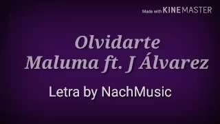 Olvidarte-Maluma ft. J Álvarez(letra)