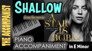 Shallow - from the movie A Star Is Born - Bradley Cooper & Lady Gaga - Piano Accompaniment Karaoke