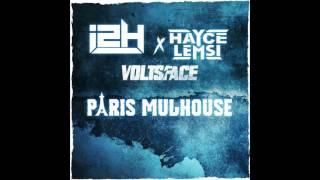 i2H - Paris Mulhouse (Feat. Hayce Lemsi & Volts Face) (Prod. MadIzm) (Audio) | Daymolition