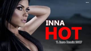 Inna - Hot (T. Imre Remix 2017)