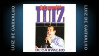 Luiz de Carvalho - Quanto Tempo Ja Faz