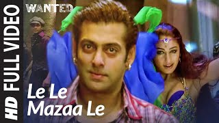 Le Le Maza Le (Full Song) | Wanted | Salman Khan