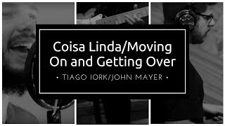 Coisa Linda / Moving On and Getting Over - Cover Tiago Iorc/ John Mayer - Blive