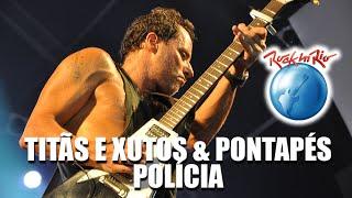 Titãs e Xutos & Pontapés - Polícia (Ao Vivo no Rock in Rio)