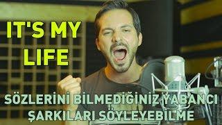 It's My Life: Sözlerini Bilmediğiniz Yabancı Şarkıları Söyleyebilme
