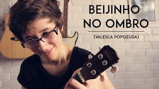 Beijinho no Ombro (Valesca Popozuda) | Louie Ponto | Ukulele Cover