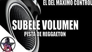 (SUBELE VOLUMEN) Pista De Reggaeton | Uso Libre | Instrumental De Reggaeton