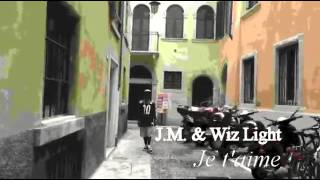J.M feat WIZ LIGHT  je t'aime