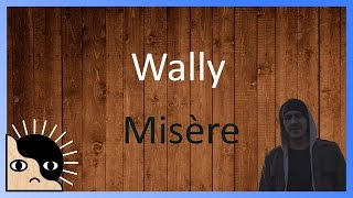 Wally - Misère LYRICS