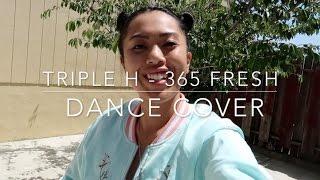 트리플 H (TripleH) - 365 FRESH Dance Cover