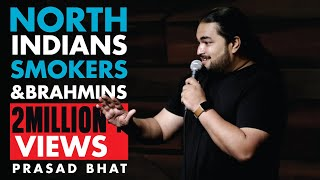 North Indians, Smokers & Brahmins | Stand-up Comedy by Prasad Bhat