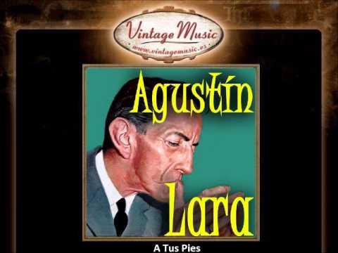 A Tus Pies de Agustin Lara Letra y Video