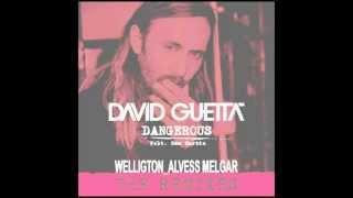 DJ Welligton  Dangerous   David Guetta remix