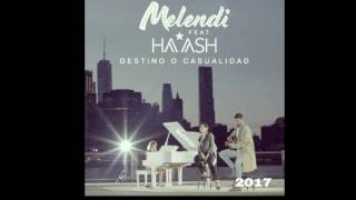 Melendi feat Ha*Ash - Destino o casualidad muy pronto en 2 de junio