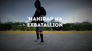 Mahirap Na' Dance Cover' EXBATALLION