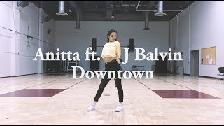 Anitta ft. J Balvin - Downtown | Dani Choreography | @danie_potatho
