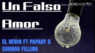Un Falso Amor - El Genio Ft Papady & Chungo filling