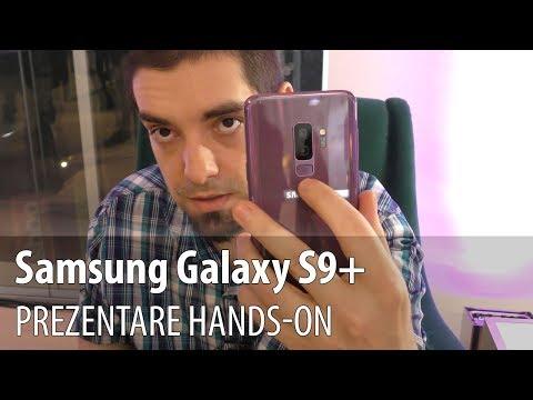 Samsung Galaxy S9+ prezentare în limba română