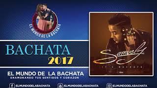 Samuel J - El Mago - #BACHATA 2017