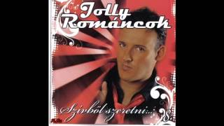 Jolly  Románcok  - Éjszakázó ember vagyok