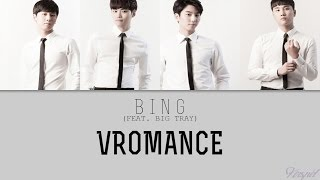 VROMANCE - BING (FEAT. BIG TRAY) [Color Coded Lyrics] (ENG/ROM/HAN)