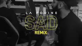 La Fouine  Remix SAD  (XXX-TENTACION)