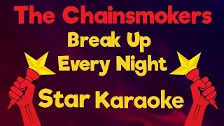 The Chainsmokers - Break Up Every Night Acoustic (Karaoke Lyrics)