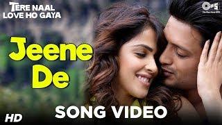 Jeene De  - Tere Naal Love Ho Gaya | Genelia D'Souza & Riteish Deshmukh | Mohit Chauhan