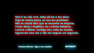 Francisco Moreira - Sigo o meu caminho [Letra]