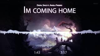 Digital Space ft. Angela Freebird - I'm Coming Home