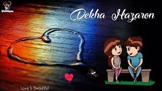 Dekha Hazaron Dafa Aapko | Lyrical Video Song Status | Love Romantic Song