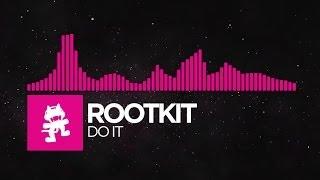 [Drumstep] - Rootkit - Do It [Monstercat Release]