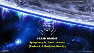 Clean Bandit - Symphony ft. Zara Larsson (Farback & Revizion Remix) #HRC163