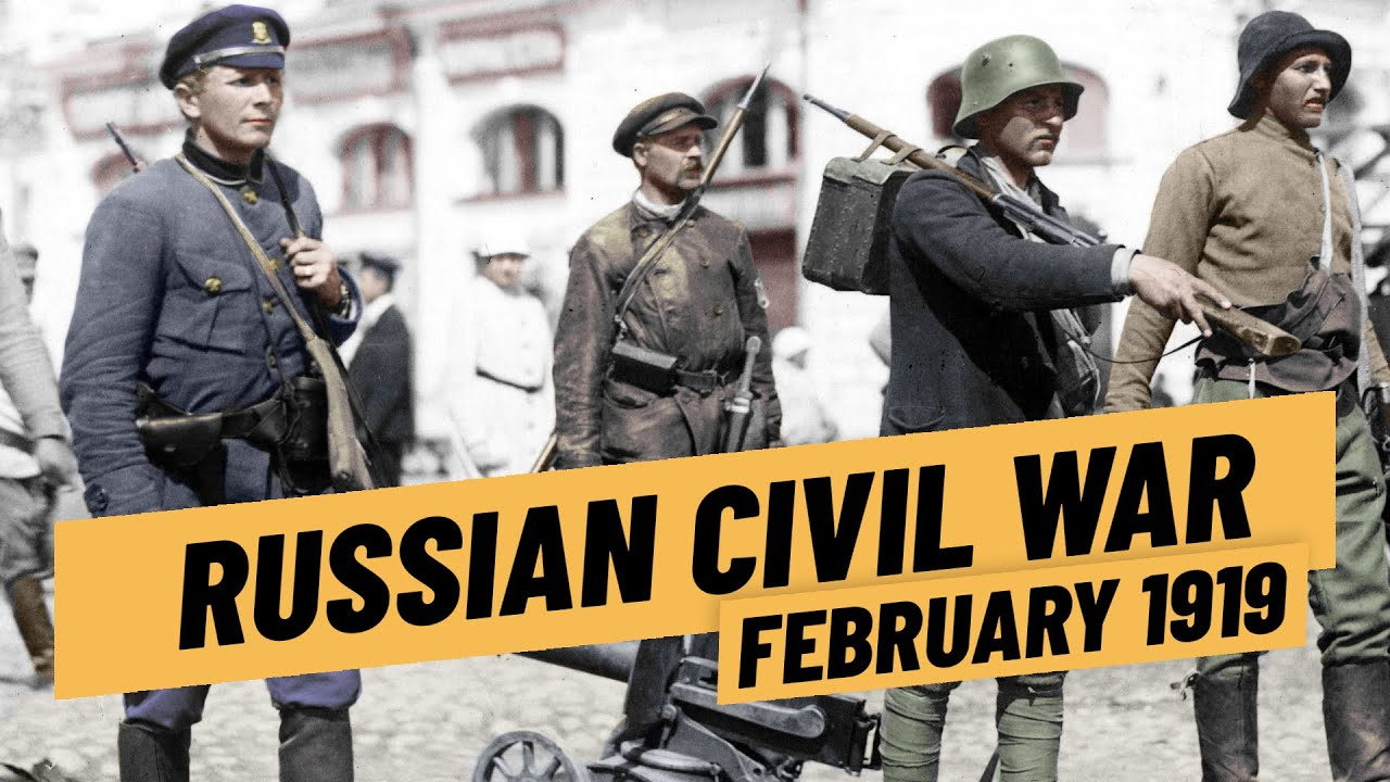 The Russian Civil War in Early 1919 - The Great War