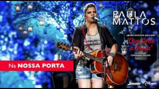 Paula Mattos - Que sorte a nossa  (Letra)