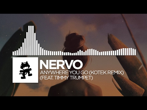 NERVO - Anywhere You Go (Kotek Remix) [feat. Timmy Trumpet]