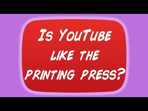 Is YouTube Like the Printing Press?