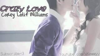 ♫. Crazy Love ; Corey Latif Williams ♥